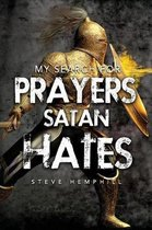 My Search for Prayers Satan Hates