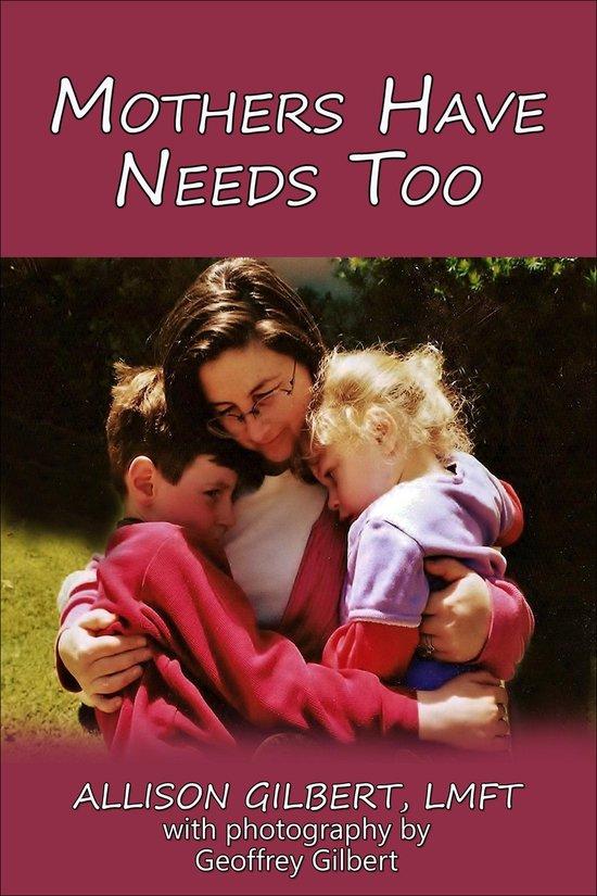 Omslag van Mothers Have Needs Too