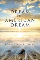 Dream the American Dream