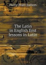 The Latin in English First Lessons in Latin