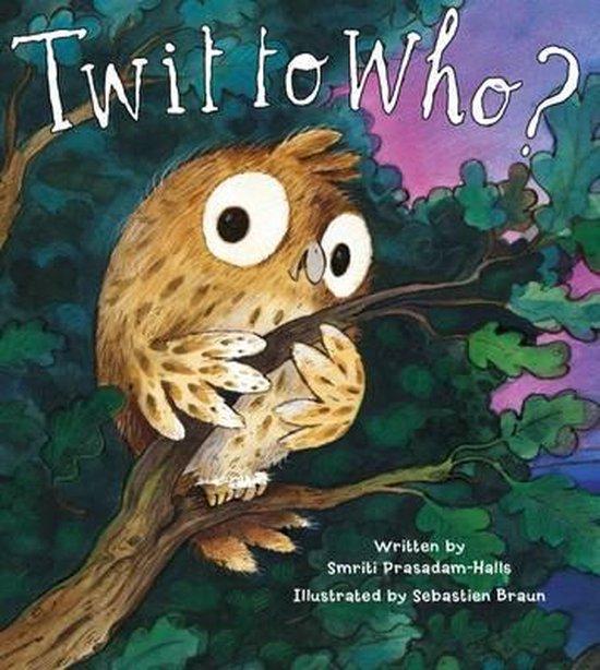 Boek cover Twit to Who? van Smriti Prasadam-Halls (Hardcover)