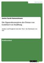 Die Figurenkonzeption des Tristan von Gottfried von Straßburg