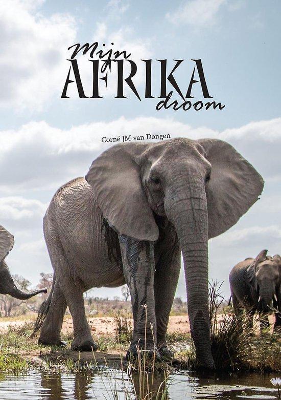Mijn Afrika droom - Corné van Dongen |