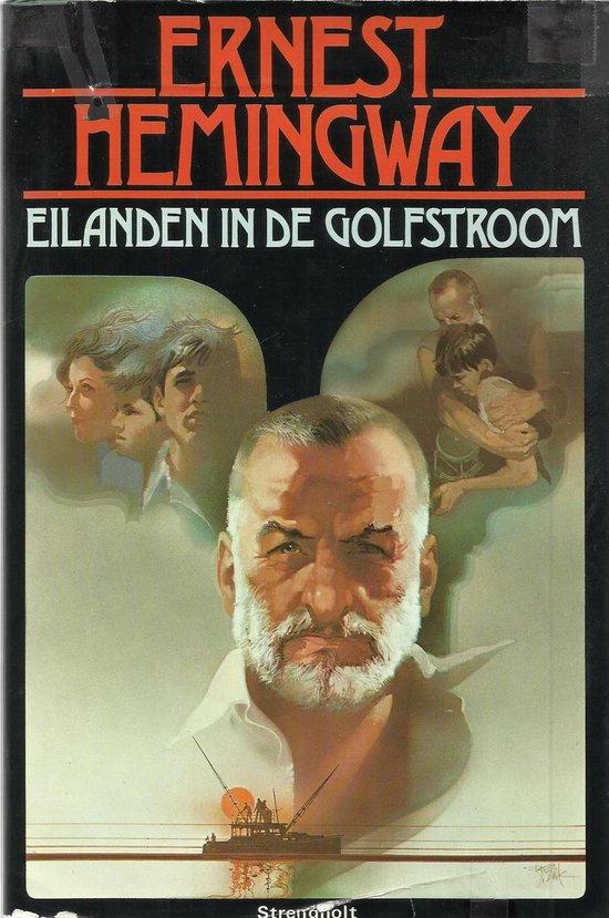 Eilanden In De Golfstroom - Ernest Hemingway |