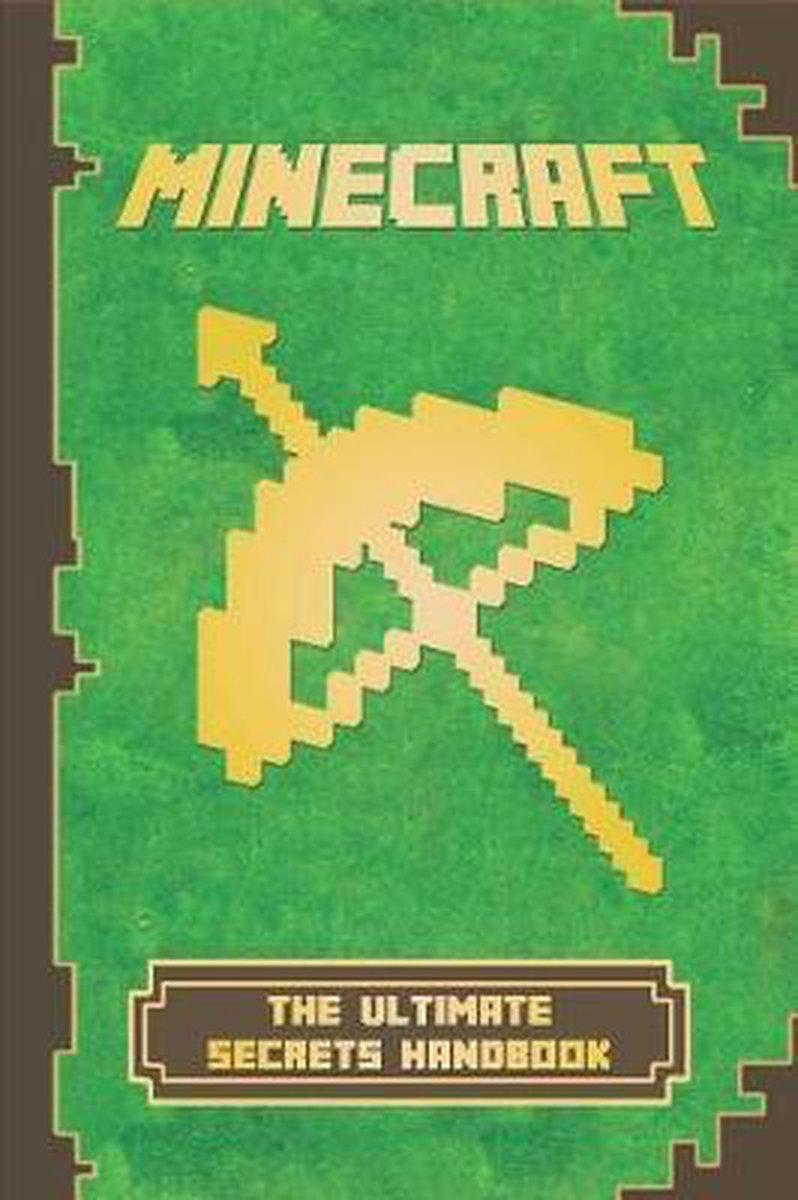 Minecraft: The Ultimate Secrets Handbook