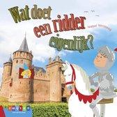 Leesserie Estafette  -   Wat doet een ridder eigenlijk?