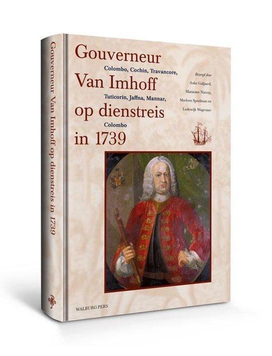 Gouverneur Van Imhoff Op Dienstreis In 1739 - Anke Galjaard |