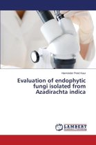Evaluation of endophytic fungi isolated from Azadirachta indica