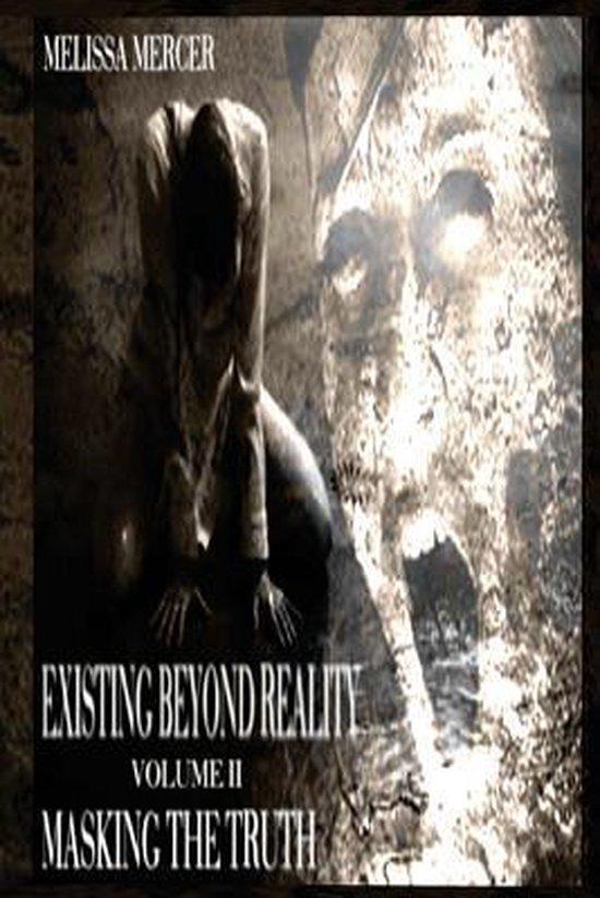 Existing Beyond Reality Volume II