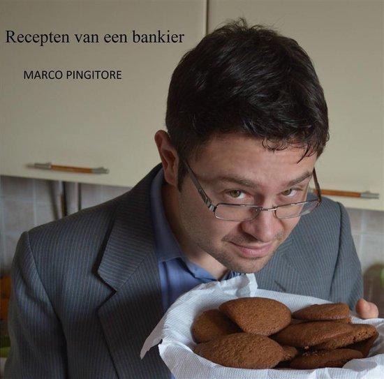 Recepten Van Een Bankier - Marco Pingitore |