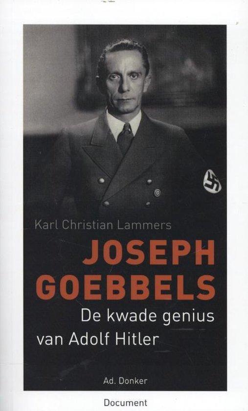 Joseph Goebbels. De kwade genius van Adolf Hitler - Karl Christian Lammers |