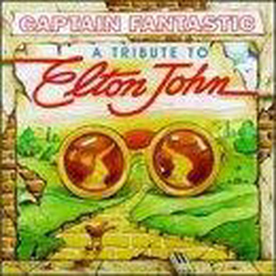 Captain Fantastic A Tribute to Elton John