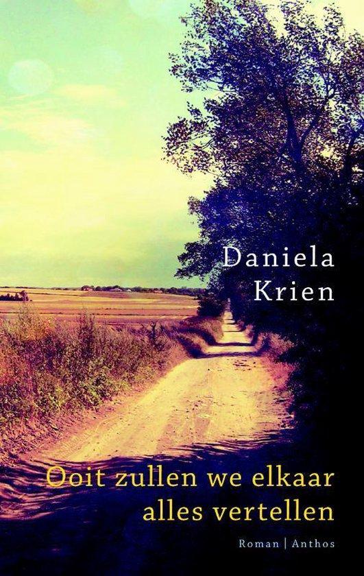 Ooit zullen we elkaar alles vertellen - Daniela Krien |