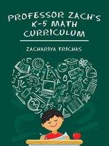 Professor Zach's K-5 Math Curriculum