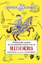 Professor Kleinbrein - Wonderlijke weetjes en fascinerende feiten over de ridders