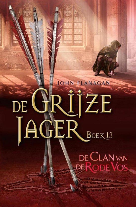 De Grijze Jager 13 - De Clan van de Rode Vos - John Flanagan  
