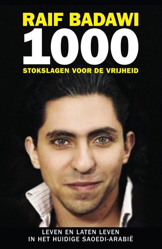 1000 stokslagen voor de vrijheid - Raif Badawi |