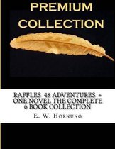 Raffles 48 Adventures + One Novel the Complete 6 Book Collection