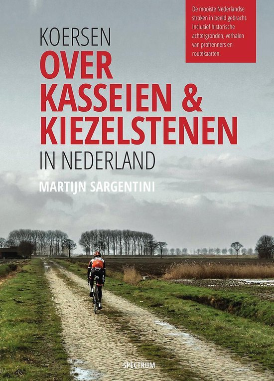 Koersen over kasseien & kiezelstenen in Nederland - Martijn Sargentini |