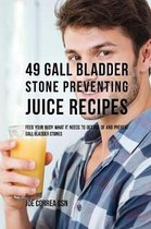 49 Gall Bladder Stone Preventing Juice Recipes