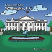 Come and See Washington, D.C.