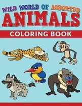 Wild World of Assorted Animals Coloring Book