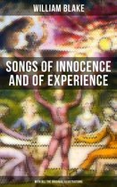 Songs of Innocence and of Experience (With All the Originial Illustrations)