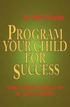 Program Your Child For Success