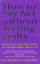 Omslag How To Say No Without Feeling Guilty ...