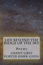 Life Beyond the Ridge of the Sky