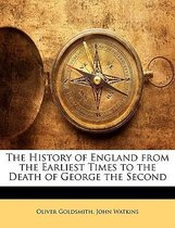 The History of England from the Earliest Times to the Death of George the Second