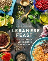 Boek cover A Lebanese Feast of Vegetables, Pulses, Herbs and Spices van Mona Hamadeh (Onbekend)