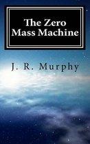 The Zero Mass Machine