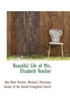 Beautiful Life of Mrs. Elizabeth Krecker