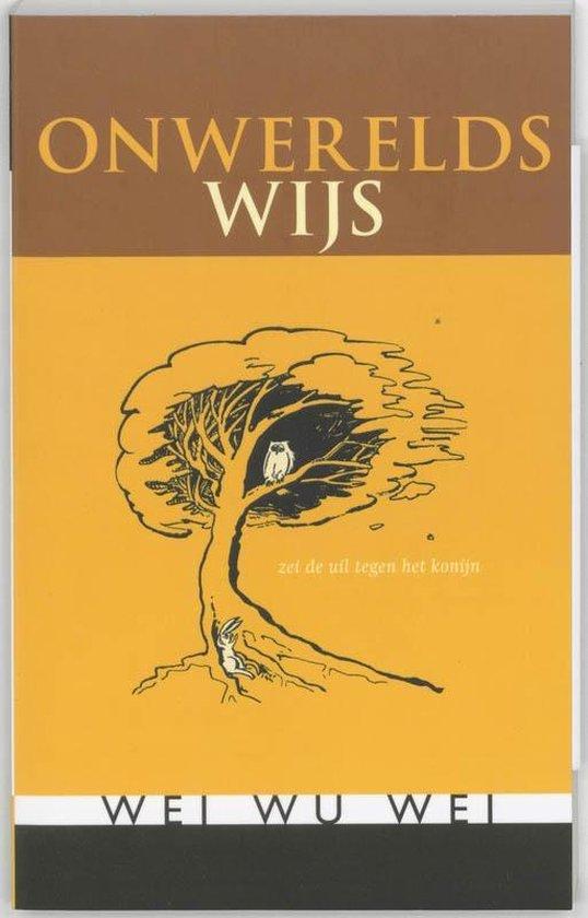 Onwerelds wijs - Wei Wu Wei  
