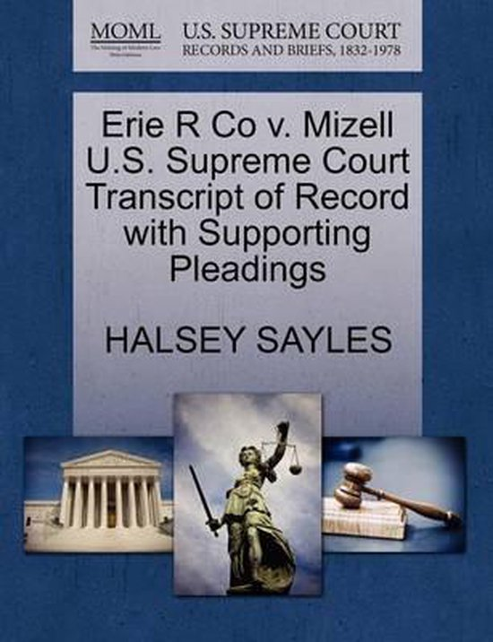 Erie R Co V. Mizell U.S. Supreme Court Transcript of Record with Supporting Pleadings