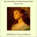 The Land of Song: For Upper Grammar Grades