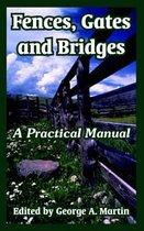 Fences, Gates and Bridges