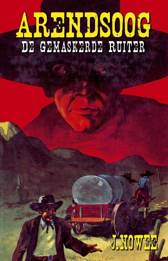 Boek cover Arendsoog 18 - De gemaskerde ruiter van J. Nowee (Onbekend)
