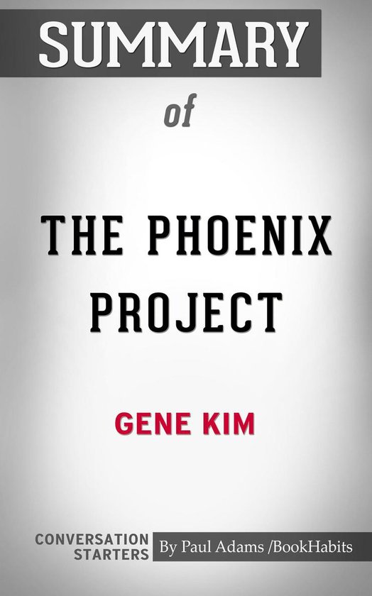 Boek cover Summary of The Phoenix Project: A Novel about IT, DevOps, and Helping Your Business Win van Paul Adams (Onbekend)