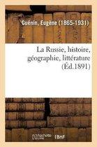 La Russie, histoire, geographie, litterature