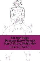 For Her Sake
