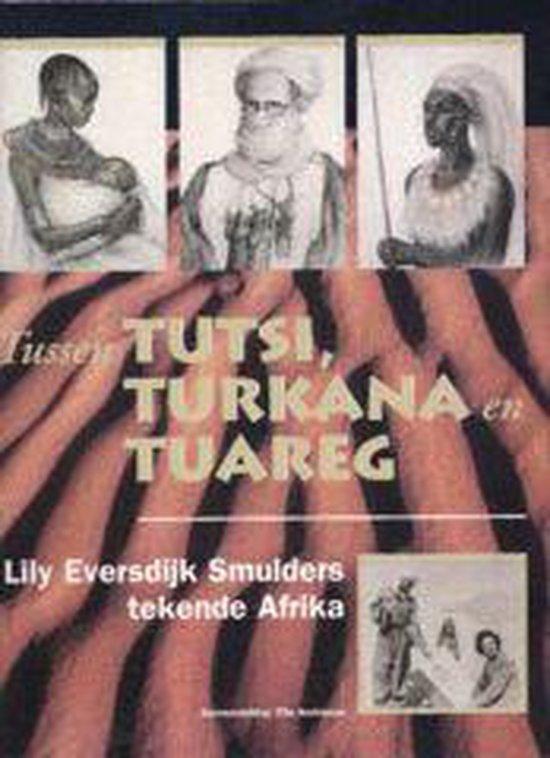 Tussen Tutsi, Turkana en Tuareg. Lily Eversdijk Smulders tekende Afrika. - Ella Andriesse |