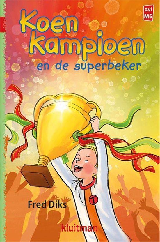 Koen Kampioen - Koen Kampioen en de superbeker - Fred Diks |