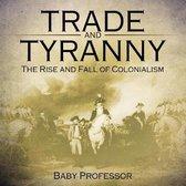 Trade and Tyranny