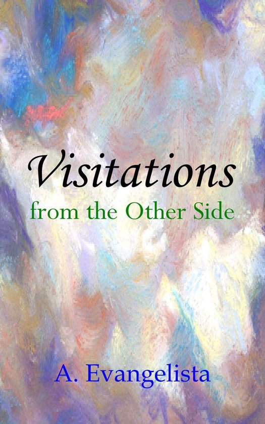 Visitations from the Other Side