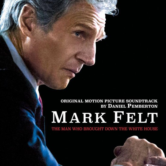 Mark Felt: The Man Who Brought Down the White House [Original Motion Picture Soundtrack]