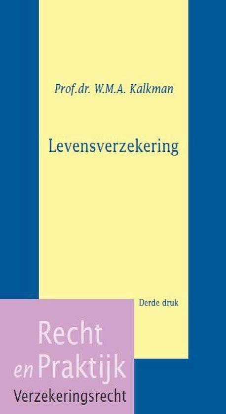 Recht en Praktijk - Verzekeringsrecht VR3 - Levensverzekering - W.M.A. Kalkman |