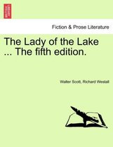 The Lady of the Lake ... the Fifth Edition.