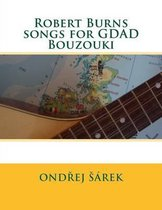 Robert Burns Songs for Gdad Bouzouki